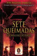 SETE QUEIMADAS - O CAVALEIRO DO FOGO