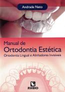 MANUAL DE ORTODONTIA ESTETICA – ORTODONTIA LINGUAL E ALINHADORES INVISIVEIS