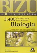 BIZU - O X DA QUESTAO - 3.400 QUESTOES PARA CONCURSOS DE BIOLOGIA - 2ª ED