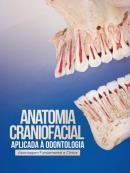 ANATOMIA CRANIOFACIAL APLICADA A ODONTOLOGIA - 2ª ED