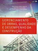 GERENCIAMENTO DE OBRAS, QUALIDADE E DESEMPENHO DA CONSTRUCAO
