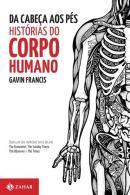 DA CABECA AOS PES - HISTORIAS DO CORPO HUMANO