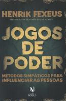 JOGOS DO PODER - METODOS SIMPATICOS PARA INFLUENCIAR AS PESSOAS