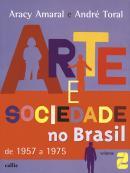 ARTE E SOCIEDADE NO BRASIL - DE 1957 A 1975 - VOL. II - 2ª ED