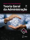 TEORIA GERAL DA ADMINISTRACAO - DA REVOLUCAO URBANA A REVOLUCAO DIGITAL - 8ª ED