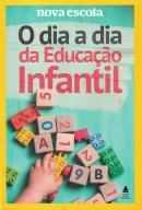 DIA A DIA DA EDUCACAO INFANTIL, O