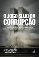 JOGO SUJO DA CORRUPCAO, O  - ASC - ASTRAL CULTURAL (ALTO ASTRAL)