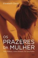 PRAZERES DA MULHER, OS