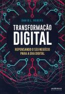 TRANSFORMACAO DIGITAL - REPENSANDO O SEU NEGOCIO PARA A ERA DIGITAL