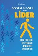 ASSIM NASCE UM LIDER - GUIA PRATICO DE PESSOAS REALMENTE INFLUENTES