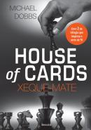 HOUSE OF CARDS - XEQUE-MATE - LIVRO 2