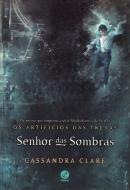 SENHOR DAS SOMBRAS - VOL. 2 OS ARTIFICIO DAS TREVAS