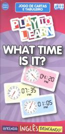 PLAY TO LEARN - JOGO DE CARTAS - WHAT TIME IS IT?