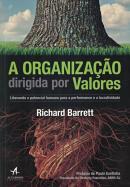 ORGANIZACAO DIRIGIDA POR VALORES, A - LIBERANDO O POTENCIAL HUMANA A PERFORMANCE E A LUCRATIVIDADE