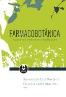 FARMACOBOTANICA - ASPECTOS TEORICOS E APLICACAO