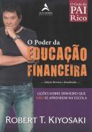 PODER DA EDUCACAO FINANCEIRA, O - LICOES SOBRE DINHEIRO QUE NAO SE APRENDEM NA ESCOLA
