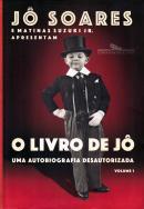 LIVRO DE JO, O - UMA AUTOBIOGRAFIA DESAUTORIZADA - VOL. 1