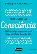 MEU LIVRO DA CONSCIENCIA - 365 MENSAGENS PARA NOSSAS BOAS ESCOLHAS DE CADA DIA