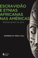 ESCRAVIDAO E ETNIAS AFRICANAS NAS AMERICAS