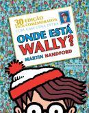 ONDE ESTA WALLY? 30 ANOS - EDICAO COMEMORATIVA