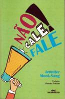 NAO CALE! FALE!