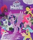 MY LITTLE PONY - A AMIZADE E MAGICA