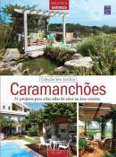 COLECAO SEU JARDIM 1 - CARAMANCHOES
