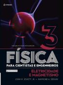 FISICA PARA CIENTISTAS E ENGENHEIROS - VOL. 3 - ELETRICIDADE E MAGNETISMO - TRADUCAO DA 9ª EDICAO NORTE-AMERICANA