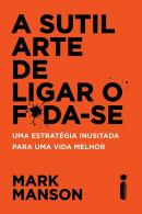 SUTIL ARTE DE LIGAR O FODA-SE, A