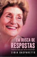 EM BUSCA DE RESPOSTAS - HISTORIAS REAIS QUE VAO TE EMOCIONAR!