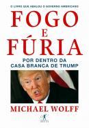FOGO E FURIA - POR DENTRO DA CASA BRANCA DE TRUMP
