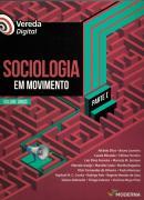 VEREDA DIGITAL - SOCIOLOGIA EM MOVIMENTO - PARTE 1 - VOL. UNICO - 5ª ED