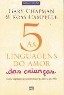 5 LINGUAGENS DO AMOR DAS CRIANCAS, AS - COMO EXPRESSAR UM COMPROMISSO DE AMOR A SEU FILHO - 2ª ED