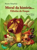 MORAL DA HISTORIA... FABULAS DE ESOPO