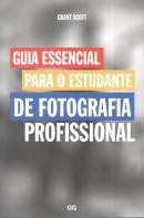 GUIA ESSENCIAL PARA O ESTUDANTE DE FOTOGRAFICA PROFISSIONAL
