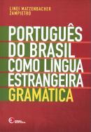 PORTUGUES DO BRASIL COMO LINGUA ESTRANGEIRA - GRAMATICA