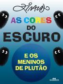 CORES DO ESCURO E OS MENINOS DE PLUTAO, AS