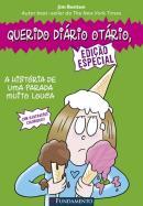QUERIDO DIARIO OTARIO - A HISTORIA DE UMA PARADA MUITO LOUCA - EDICAO ESPECIAL