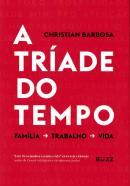 TRIADE DO TEMPO, A - FAMILIA -> TRABALHO -> VIDA