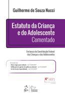 ESTATUTO DA CRIANCA E DO ADOLESCENTE COMENTADO - EM BUSCA DA CONSTITUICAO FEDERAL DAS CRIANCAS E DOS ADOLESCENTES - 4ª ED