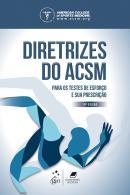 DIRETRIZES DO ACSM PARA OS TESTES DE ESFORCO E SUA PRESCRICAO - 10ª ED