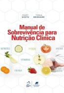 MANUAL DE SOBREVIVENCIA PARA NUTRICAO CLINICA - 2ª ED
