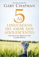 5 LINGUAGENS DO AMOR DOS ADOLESCENTES, AS