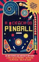 CIENCIA DO PINBALL, A