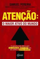 ATENCAO - O MAIOR ATIVO DO MUNDO