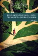 PLANEJAMENTO DE CURSOS DE LINGUAS TRACANDO ROTAS, EXPLORANDO CAMINHOS VOL 2