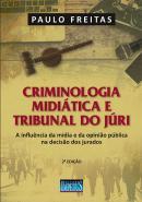 CRIMINOLOGIA MIDIATICA E TRIBUNAL DO JURI - 2ª EDICAO