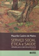 SERVICO SOCIAL ETICA E SAUDE - 2ª ED