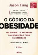 O CODIGO DA OBESIDADE - DECIFRANDO OS SEGREDOS DA PREVENCAO E CURA DA OBESIDADE