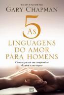5 LINGUAGENS DO AMOR PARA HOMENS, AS -  COMO EXPRESSAR UM COMPROMISSO DE AMOR A SUA ESPOSA